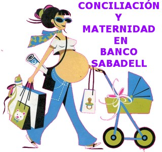 GUIA DE CONCILIACION Y MATERNIDAD EN BANCO SABADELL (Actualizado)